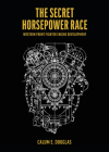 The Secret Horsepower Race - Special Edition: Merlin: Western Front Fighter Engine Development Cover Image