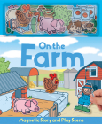 On the Farm (Magnetic Story & Play Scene) Cover Image