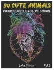 50 Cute Animals: Coloring Book Black Line Edition with Cute Animals Portraits, Fun Animals Designs, and Relaxing Mandala Patterns (Volu Cover Image