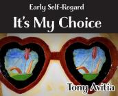 Early Self Regard: It's My Choice Cover Image