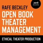 Open Book Theater Management Lib/E: Ethical Theater Production Cover Image