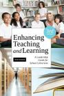Enhancing Teaching and Learning, Third Edition: A Leadership Guide for School Libraries Cover Image