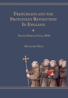 Franciscans and the Protestant Revolution in England Cover Image