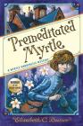 Premeditated Myrtle (Myrtle Hardcastle Mystery 1) Cover Image