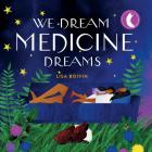 We Dream Medicine Dreams Cover Image
