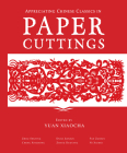 Appreciating Chinese Classics in Paper Cuttings Cover Image