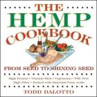 The Hemp Cookbook: From Seed to Shining Seed Cover Image