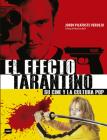 El Efecto Tarantino: Su cine y la cultura pop (Look) Cover Image