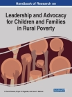 Handbook of Research on Leadership and Advocacy for Children and Families in Rural Poverty Cover Image
