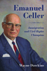 Emanuel Celler: Immigration and Civil Rights Champion Cover Image