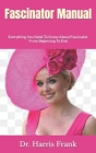 Fascinator Manual: Everything You Need To Know About Fascinator From Beginning To End Cover Image