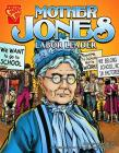 Mother Jones: Labor Leader (Graphic Library: Graphic Biographies) Cover Image
