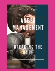 Anger Management: Breaking the Rage: How to Manage Anger Effectively Cover Image