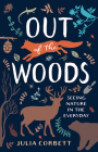 Out of the Woods: Seeing Nature in the Everyday Cover Image