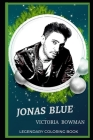 Jonas Blue Legendary Coloring Book: Relax and Unwind Your Emotions with our Inspirational and Affirmative Designs Cover Image