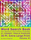 Word Search Book For Seniors: Pro Vision Friendly, 51 Cranky Trails Puzzles, 30 Pt. Extra Large Print, Vol. 41 Cover Image