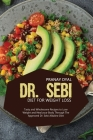 Dr. Sebi Diet for Weight Loss: Tasty And Wholesome Recipes To Lose Weight And Heal Your Body Through The Approved Dr. Sebi Alkaline Diet Cover Image