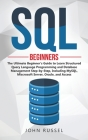 SQL: The Ultimate Beginner's Guide to Learn SQL Programming and Database Management Step-by-Step, Including MySql, Microsof Cover Image