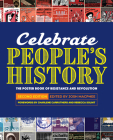 Celebrate People's History!: The Poster Book of Resistance and Revolution Cover Image