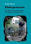 Platt gewesen: Die Fahrrad-Schrauber-Fibel Unterhaltsames Fahrradwissen Bd. 1 Cover Image