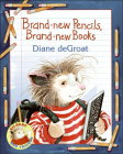 Brand-New Pencils, Brand-New Books (Gilbert and Friends (Prebound)) Cover Image