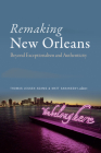 Remaking New Orleans: Beyond Exceptionalism and Authenticity Cover Image