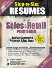 STEP-BY-STEP RESUMES For all Sales & Retail Positions: Build an Outstanding Resume in 6 Easy Steps! Cover Image