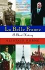 La Belle France: A Short History Cover Image