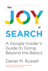 The Joy of Search: A Google Insider's Guide to Going Beyond the Basics Cover Image