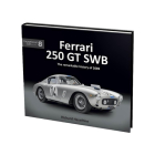 Ferrari 250 GT SWB: The remarkable history of 2689GT (Exceptional Cars #8) Cover Image