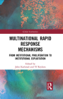 Multinational Rapid Response Mechanisms: From Institutional Proliferation to Institutional Exploitation (Global Institutions) Cover Image