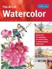 The Art of Watercolor: Learn watercolor painting tips and techniques that will help you learn how to paint beautiful watercolors (Collector's Series) Cover Image