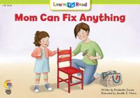 Mom Can Fix Anything (Learn-To-Read) Cover Image