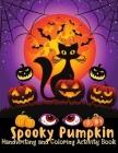 Spooky Pumpkin Activity Book: A-Z Handwriting and Coloring Activity Book Handwriting Practice Book/ Coloring Book / Activity Book for kids, Boys, Gi Cover Image