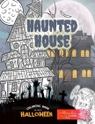 HAUNTED HOUSE coloring books for adults - Halloween coloring book for adults: A halloween haunted house coloring book for adults Cover Image