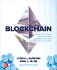 Blockchain: A Practical Guide to Developing Business, Law, and Technology Solutions Cover Image
