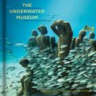 The Underwater Museum: The Submerged Sculptures of Jason deCaires Taylor Cover Image