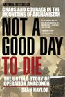 Not a Good Day to Die: The Untold Story of Operation Anaconda Cover Image