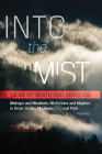 Into the Mist: Tales of Death Disaster, Mishaps and Misdeeds, Misfortune and Mayhem in Great Smoky Mountains National Park Cover Image