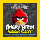 National Geographic Angry Birds Furious Forces: The Physics at Play in the World's Most Popular Game Cover Image