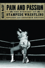 Pain and Passion: The History of Stampede Wrestling Cover Image