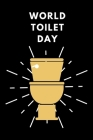 World Toilet Day: November 19th - toilets for everyone - flushable - tackle global sanitation - gift under 10 - providing save toilets f Cover Image