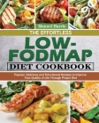 The Effortless Low-FODMAP Diet Cookbook: Popular, Delicious and Time-Saved Recipes to Improve Your Quality of Life Through Proper Diet Cover Image