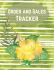 Order and Sales Tracker: Daily Log Book for Small Businesses-Order tracker notebook-Record and Keep Track of Daily Customer Sales Cover Image