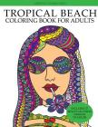 Tropical Beach Coloring Book: Island Vacation Summer Escape (Adult Coloring Books) Cover Image