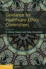 Guidance for Healthcare Ethics Committees (Cambridge Medicine) Cover Image