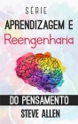 Série Aprendizagem e reengenharia do pensamento: Série de 4 livros em 1: Aprenda como Einstein, Memorize como Sherlock Holmes, Domine sua mente e As 5 Cover Image