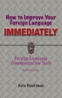 How to Improve Your Foreign Language Immediately, Fourth Edition Cover Image