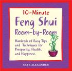 10 Minute Feng Shui Room by Room: Hundreds of Easy Tips and Techniques for Prosperity, Health and Happiness Cover Image