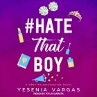 #Hatethatboy Lib/E Cover Image